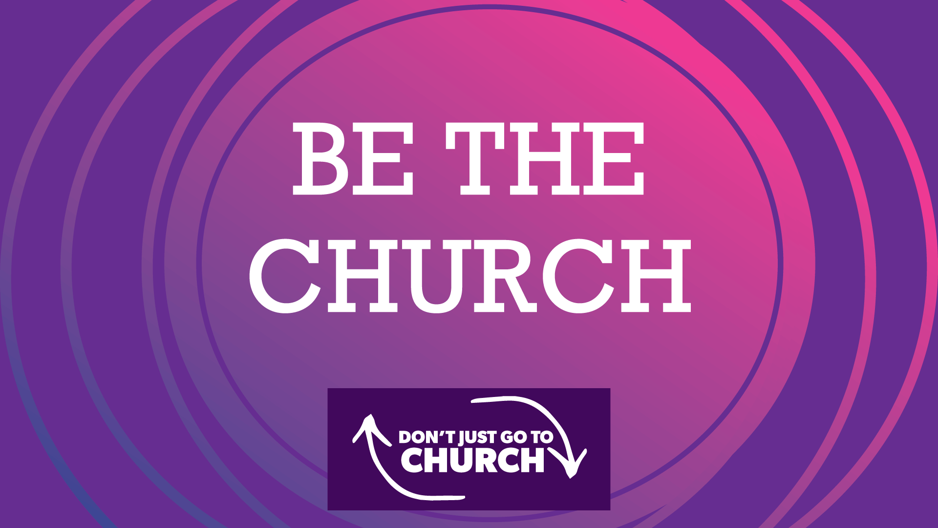 Understanding How To BE The Church And Not Just Go To Church
